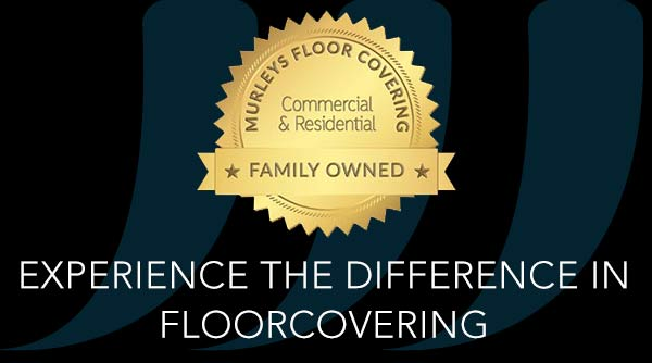 Experience the difference in commercial and residential floorcovering at Murley's in Kennewick; a family owned business